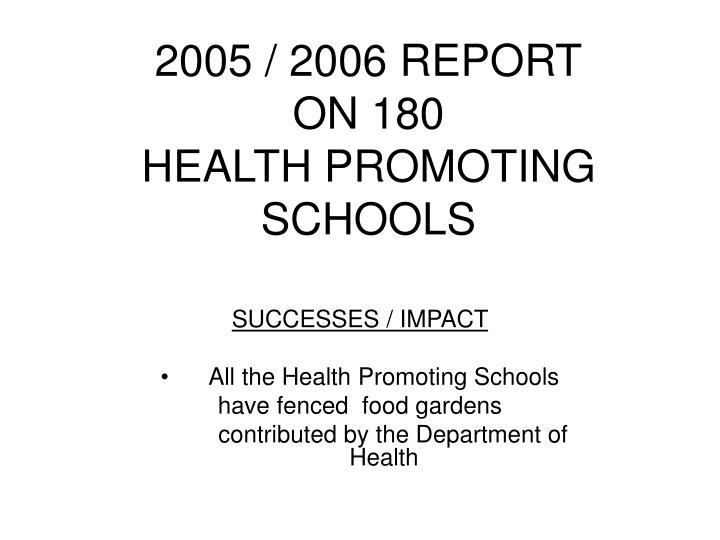 2005 2006 report on 180 health promoting schools