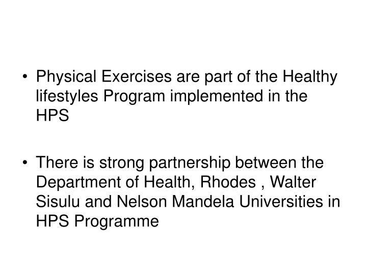Physical Exercises are part of the Healthy lifestyles Program implemented in the HPS