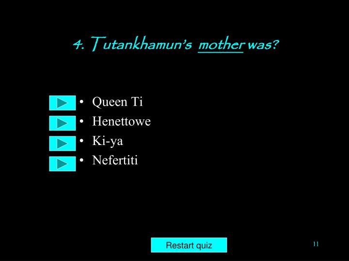 4. Tutankhamun's