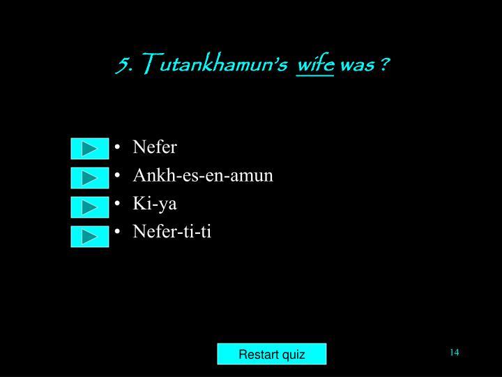 5. Tutankhamun's