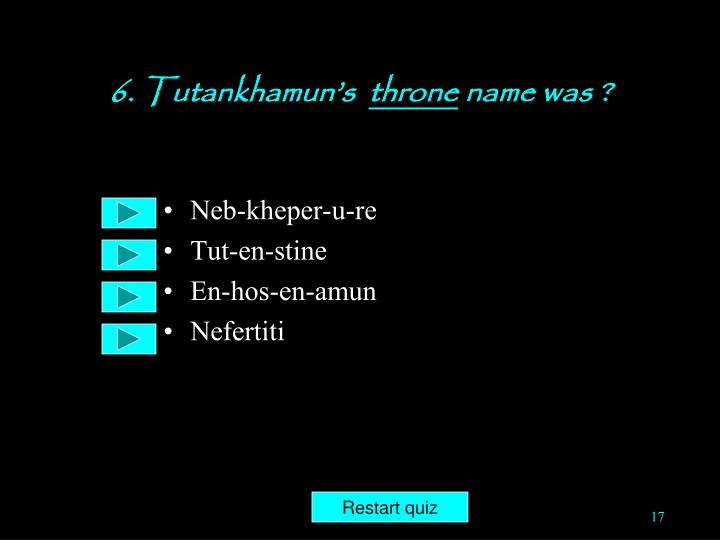 6. Tutankhamun's