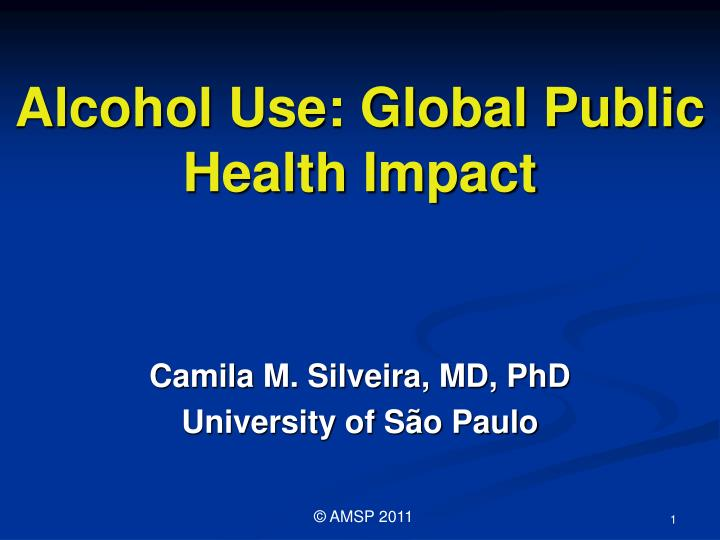 Alcohol use global public health impact