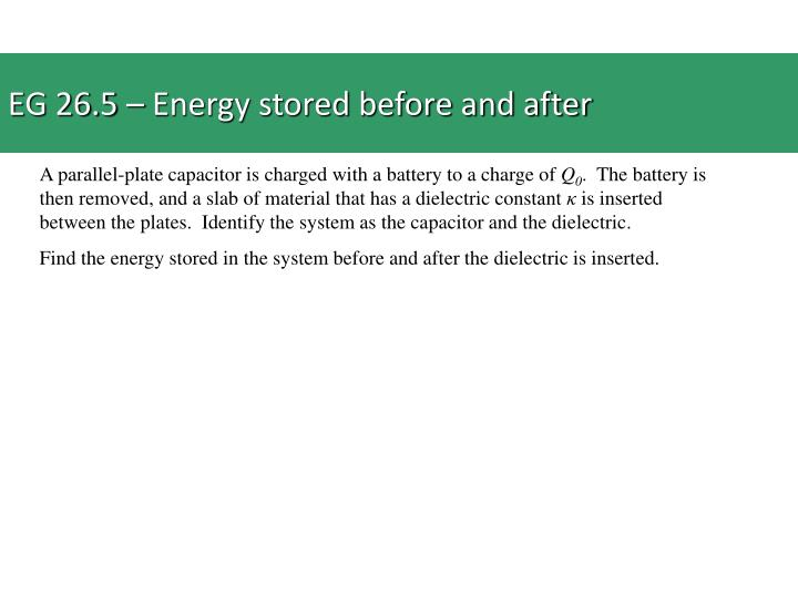 EG 26.5 – Energy stored before and after