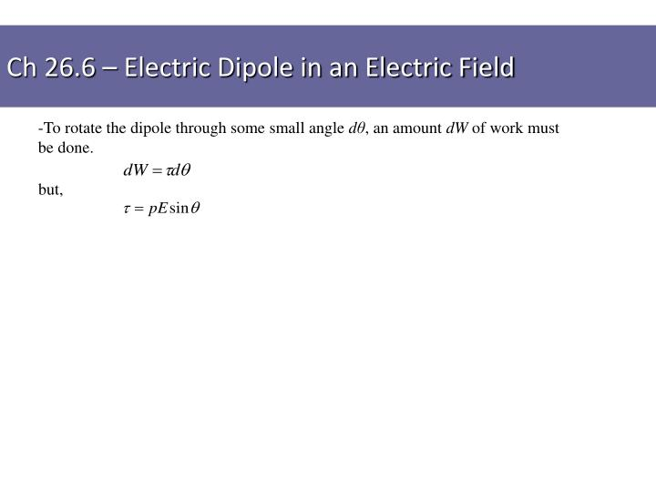 Ch 26.6 – Electric Dipole in an Electric Field