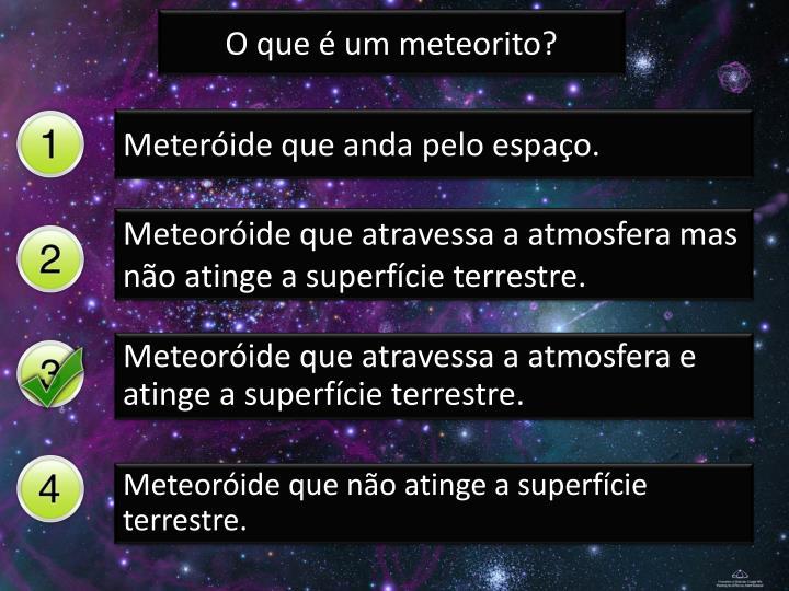O que é um meteorito?