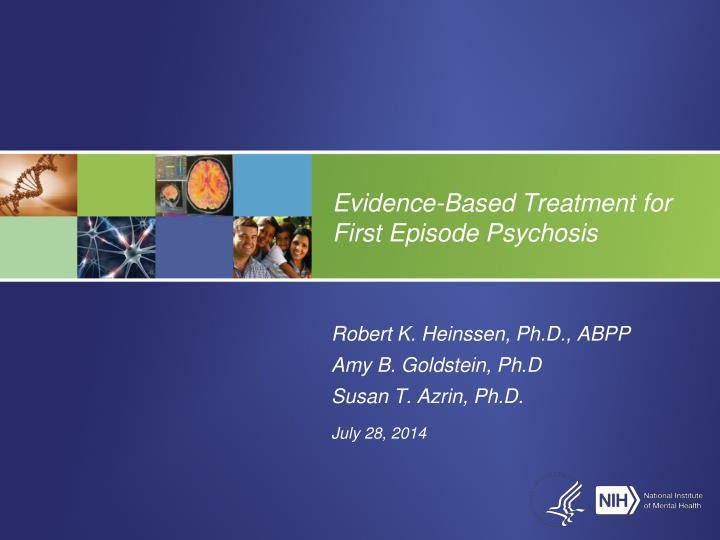 Evidence based treatment for first episode psychosis