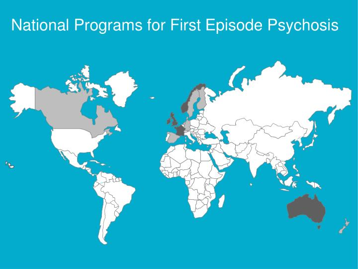 National Programs for First Episode Psychosis