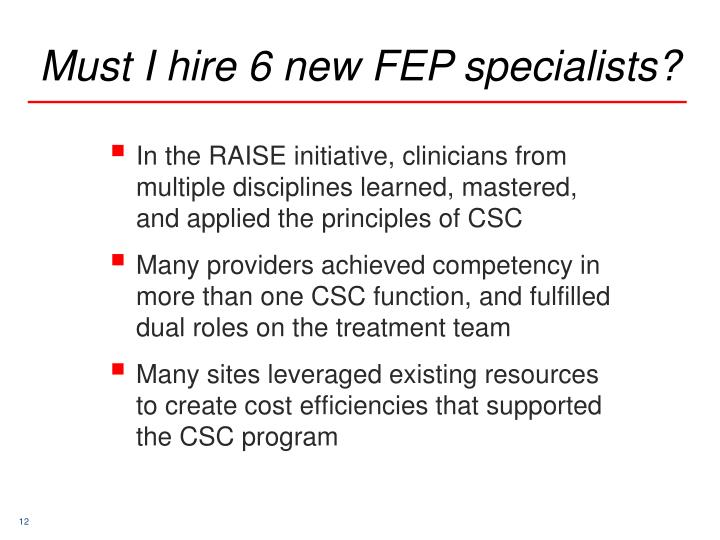 Must I hire 6 new FEP specialists?
