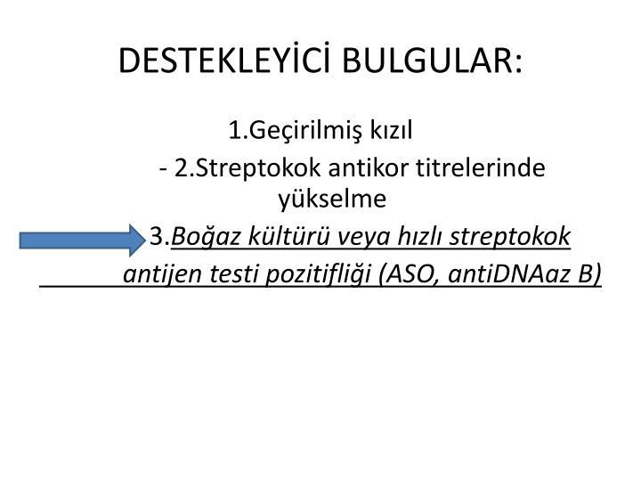 DESTEKLEYC BULGULAR: