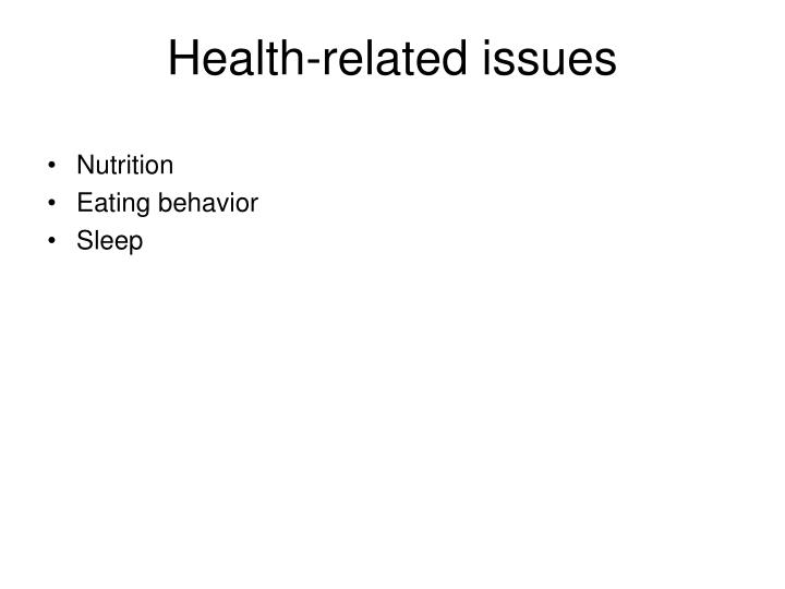 Health-related issues