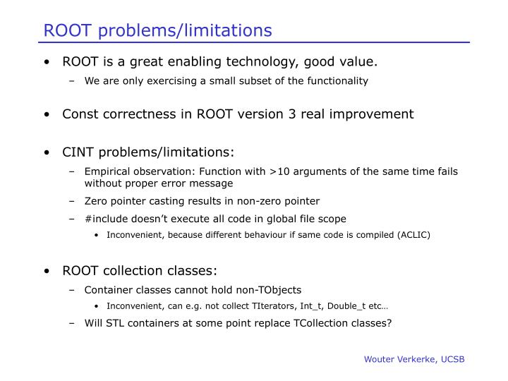 ROOT problems/limitations