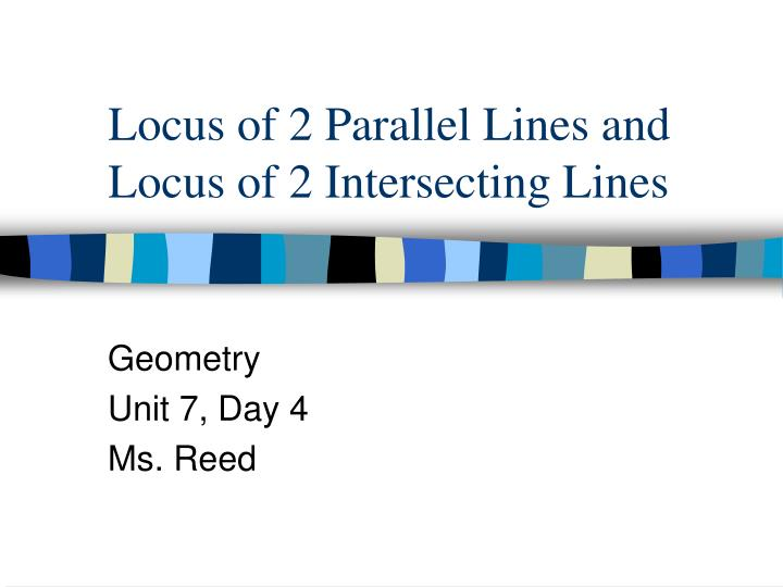 Locus of 2 Parallel Lines and Locus of 2 Intersecting Lines