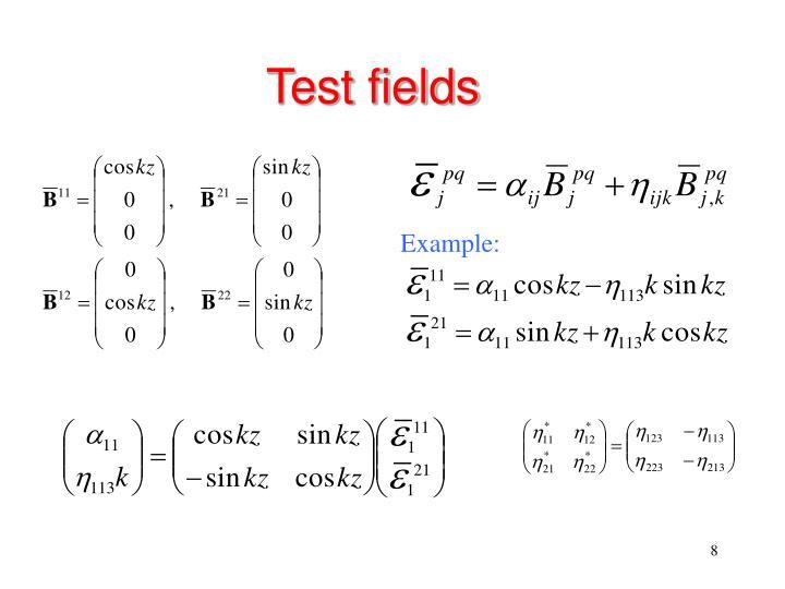 Test fields