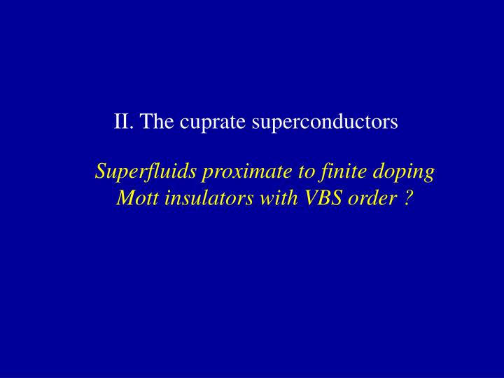 II. The cuprate superconductors