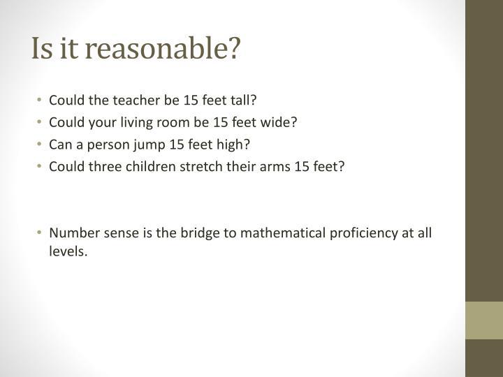 Is it reasonable?