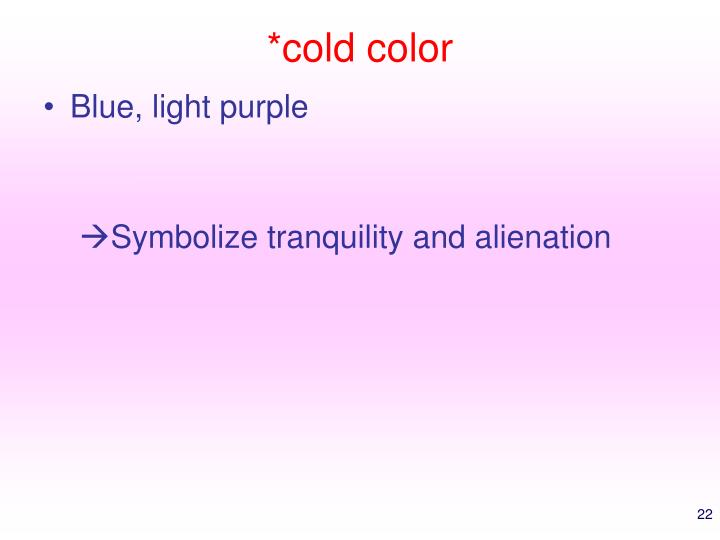 *cold color