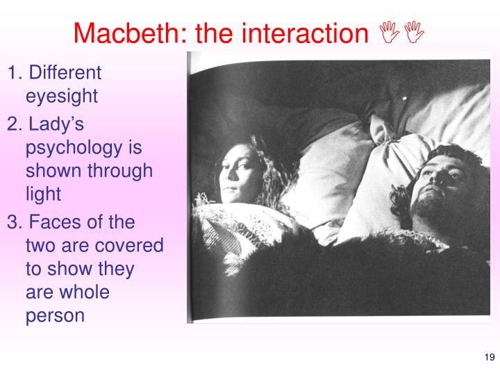 Macbeth: the interaction