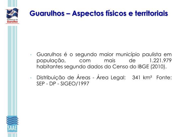 Guarulhos é o segundo maior município paulista em população, com mais de 1.221.979 habitantessegundodados do Censodo IBGE (2010).