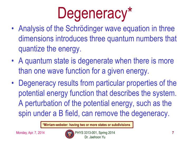 Degeneracy*