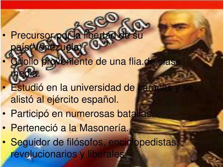Precursor por la libertad de su país(Venezuela)