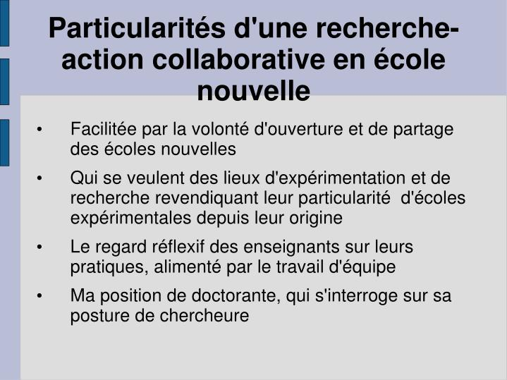 Particularités d'une recherche-action collaborative en école nouvelle