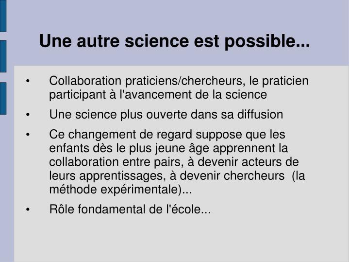 Une autre science est possible...