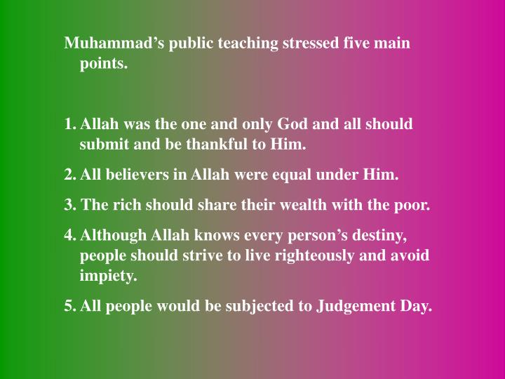 Muhammad's public teaching stressed five main points.