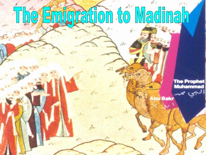 The Emigration to Madinah