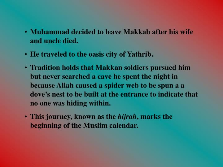 Muhammad decided to leave Makkah after his wife and uncle died.
