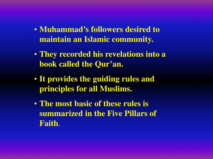 Muhammad's followers desired to maintain an Islamic community.