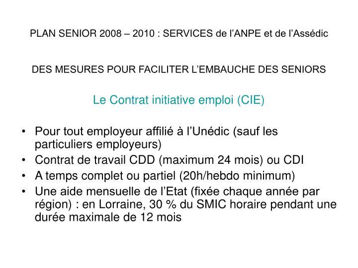 PLAN SENIOR 2008 – 2010 : SERVICES de l'ANPE et de l'Assédic