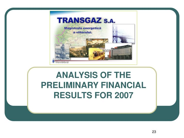 ANALYSIS OF THE PRELIMINARY FINANCIAL RESULTS FOR 2007
