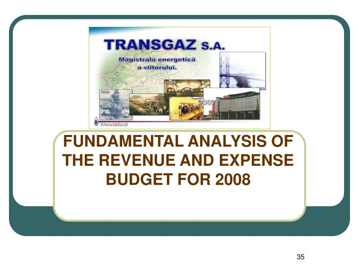 FUNDAMENTAL ANALYSIS OF THE REVENUE AND EXPENSE BUDGET FOR 2008