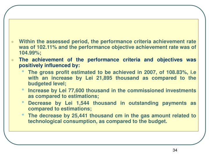 Within the assessed period, the performance criteria achievement rate was of