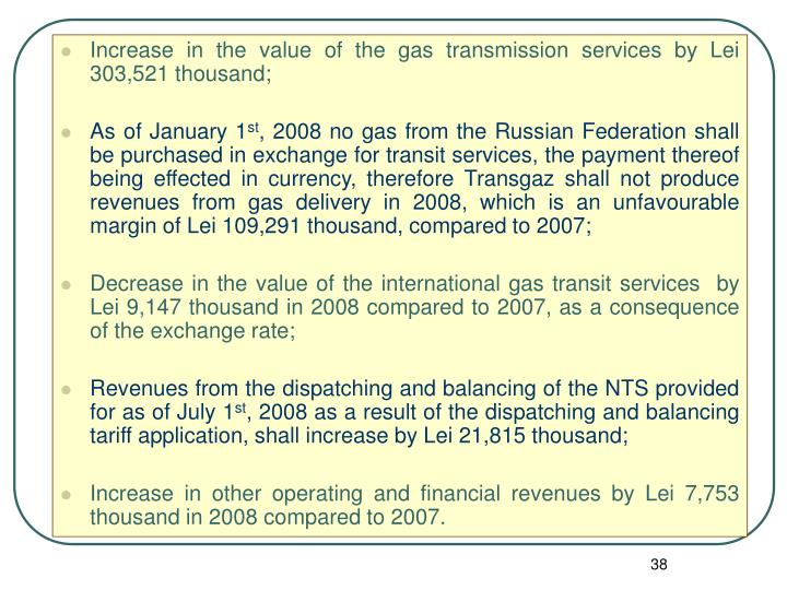 Increase in the value of the gas transmission services by Lei 303,521 thousand;