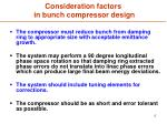 consideration factors in bunch compressor design