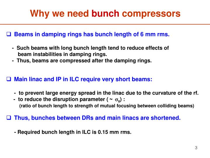 Why we need bunch compressors