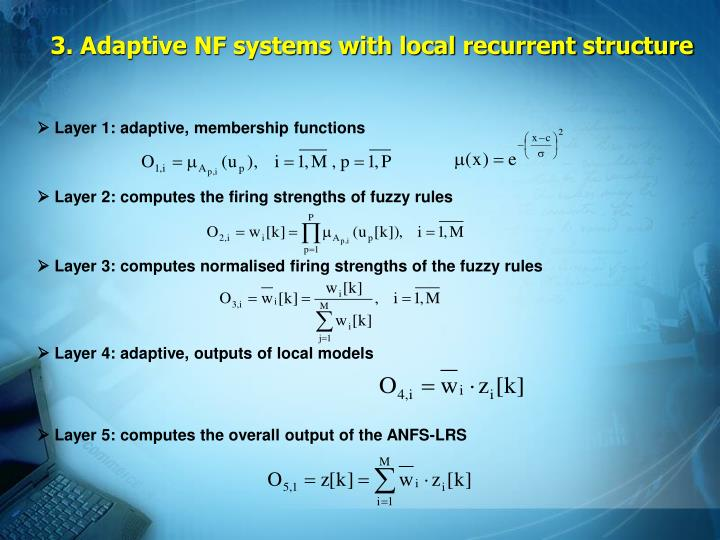3. Adaptive NF systems with local recurrent structure