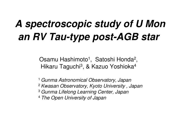 A spectroscopic study of u mon an rv tau type post agb star