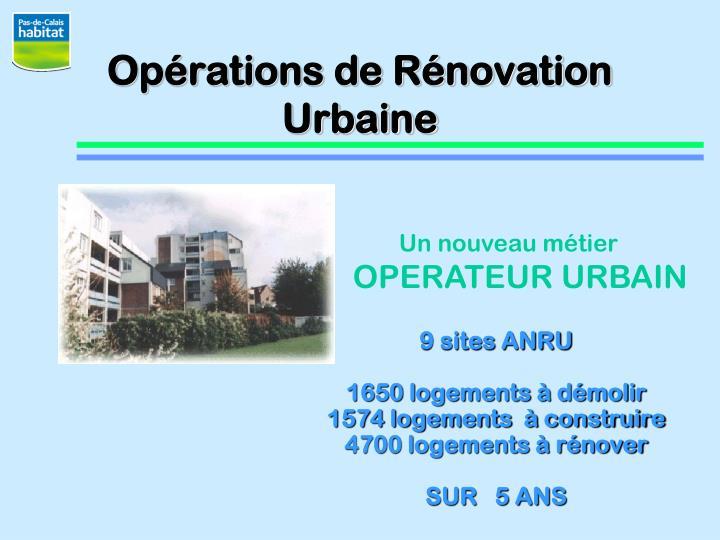 Opérations de Rénovation Urbaine
