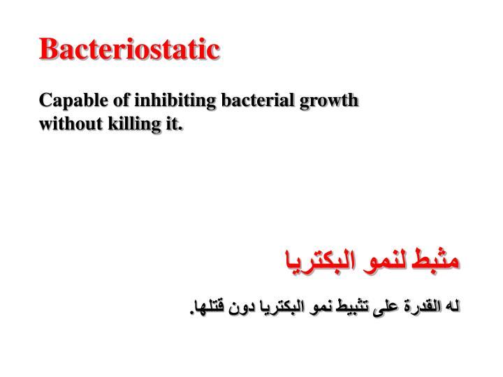 Bacteriostatic
