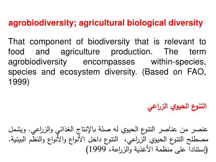 agrobiodiversity; agricultural biological diversity