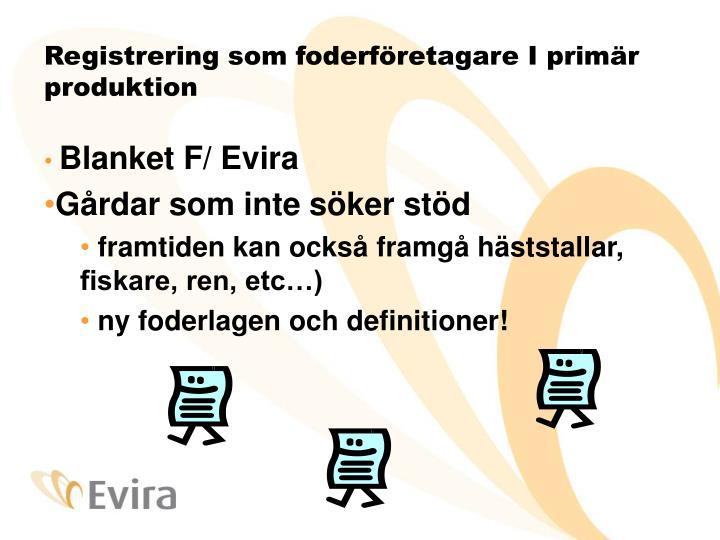 Registrering som foderföretagare I primär produktion