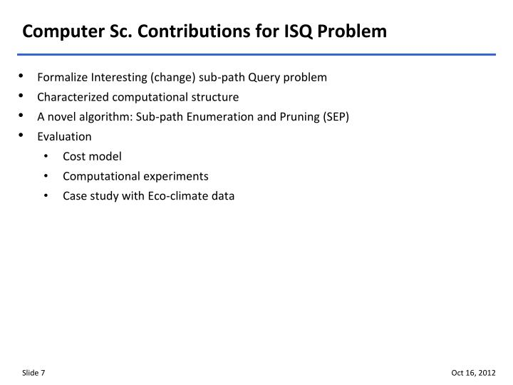 Computer Sc. Contributions for ISQ Problem