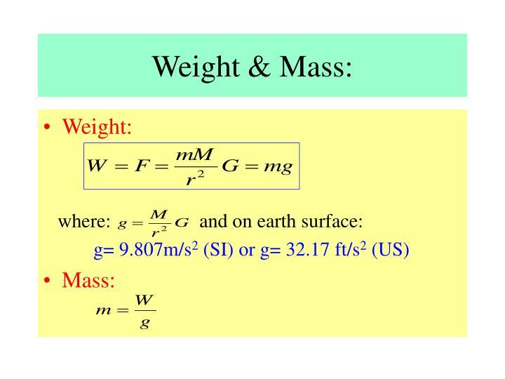 Weight & Mass: