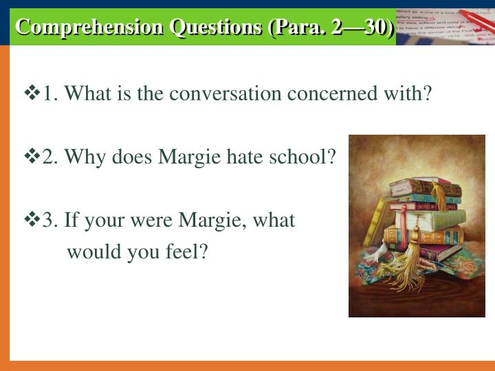 Comprehension Questions (Para. 2—30)