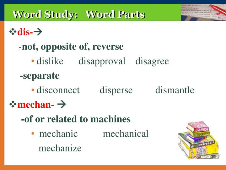 Word Study:   Word Parts