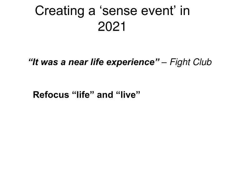 Creating a 'sense event' in 2021