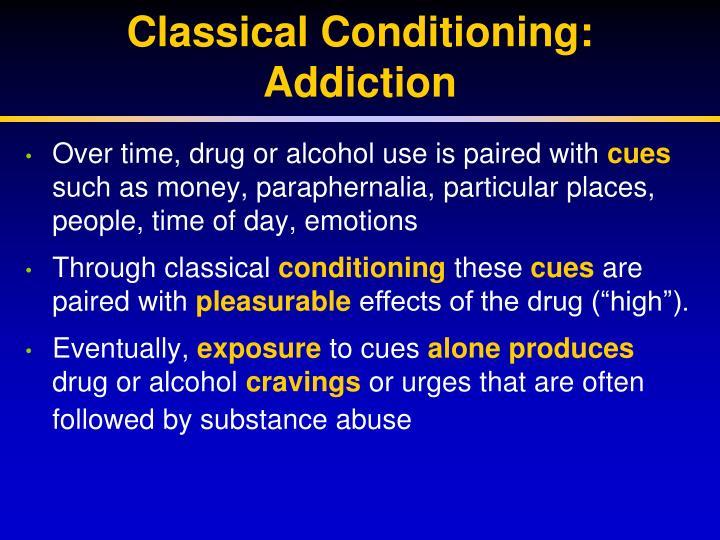 Classical Conditioning: Addiction