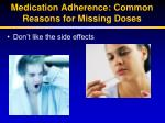 medication adherence common reasons for missing doses7